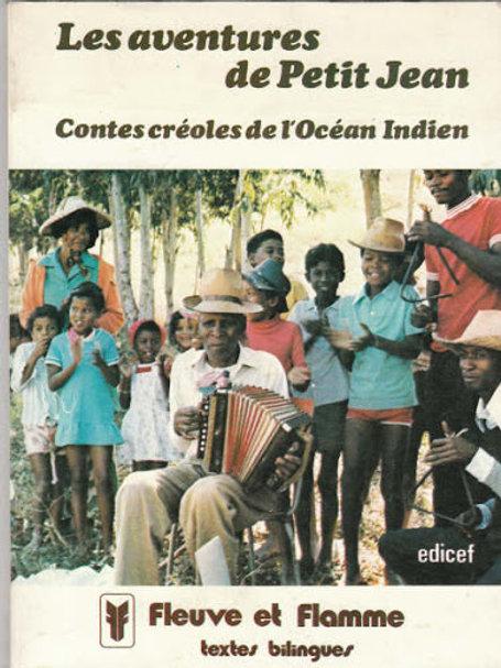 Les aventures de Petit Jean. Contes créoles de l'Océan Indien