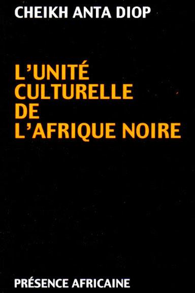 L'unité culturelle de l'Afrique noire