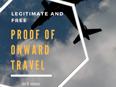 How to obtain Proof of Onward travel legitimately without paying-6 steps