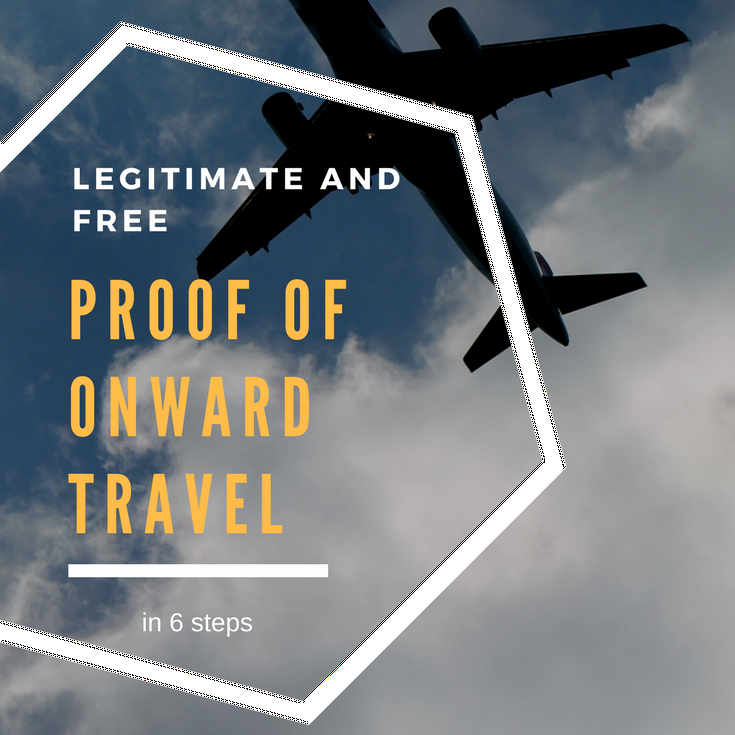 How to obtain proof of onward travel legitimately and free in 6 easy stes