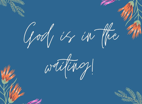 GOD IS IN THE WAITING