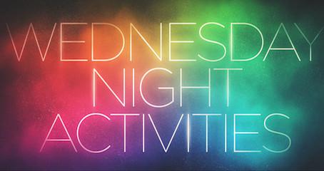 Wednesday Night Activities are Back!