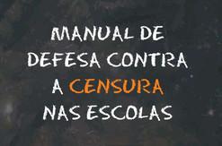"""""""Escola Sem Partido"""" e o  Manual de defesa contra a censura nas Escolas"""