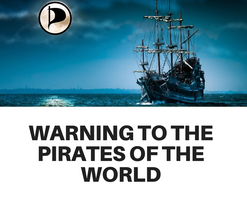 WARNING TO THE PIRATES OF THE WORLD
