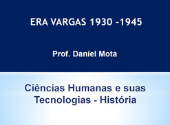 Resumo: Era Vargas 1930-1945 - 3º Ano Ensino Médio