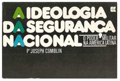 A Ideologia da Segurança Nacional. Padre Joseph Comblin