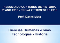 Resumo do conteúdo de História 6º ano - Prova 2ª Trimestre 2018