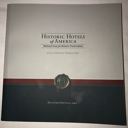 Historic Hotels of America 2017 Annual Directory