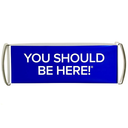 You Should Be Here - Blue Mobile Retractable Banner Sign Photo Prop