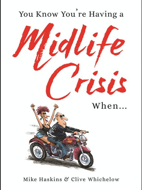 'You know you're having a midlife crisis when...' book