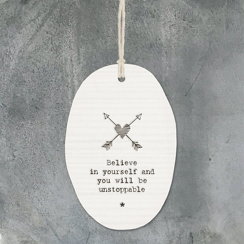 East of india 'believe in yourself' porcelain oval hanging
