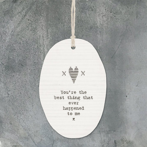 East of india 'you're the best thing' porcelain oval hanging