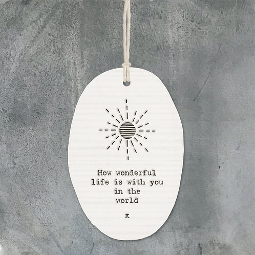 East of india 'how wonderful life is' porcelain oval hanging