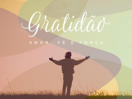 Gratidão: Amor, fé e força