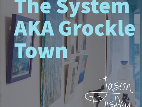The System  AKA Grockle Town