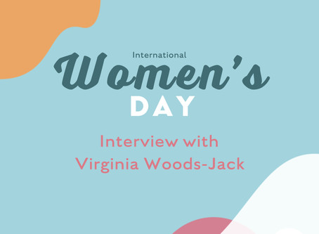Interview with Virginia Woods-Jack - #IWD2020