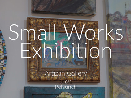 Small Works Exhibition - Relaunching Artizan Gallery