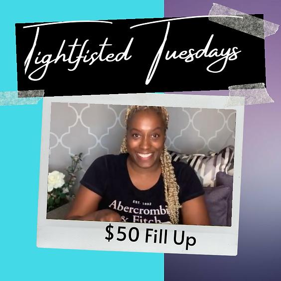 Tightfisted Tuesdays $50 Fill-up