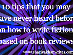 10 tips that you may have never heard before on how to write fiction, based on book reviews.
