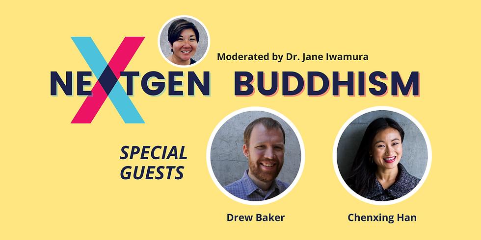 NextGen Buddhism: A Conversation with Chenxing Han & Drew Baker