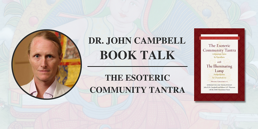 Dr. John Campbell - The Esoteric Community Tantra with The Illuminating Lamp