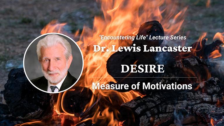 LECTURE - Dr. Lewis Lancaster, Desire: Measure of Motivations