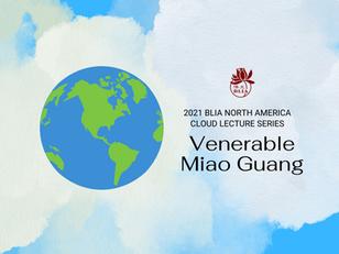 BLIA North America Cloud Lecture Series Presents Venerable Miao Guang
