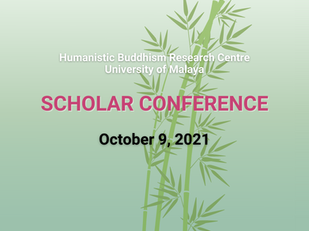 Humanistic Buddhism Research Centre, University of Malaya Scholar Conference