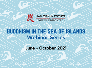 Nan Tien Institute Presents Buddhism in the Sea of Islands Webinar Series