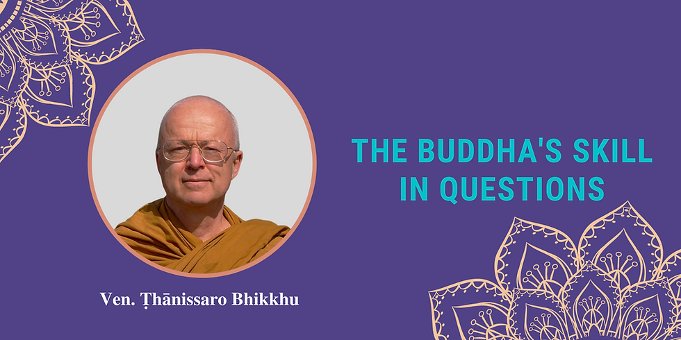 Thanissaro Bhikkhu - The Buddha's Skill in Questions