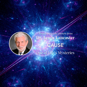 Video: Dr. Lewis Lancaster - Cause: One of Life's Mysteries