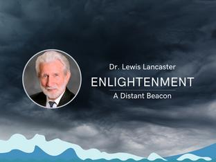 Video: Dr. Lewis Lancaster - Enlightenment