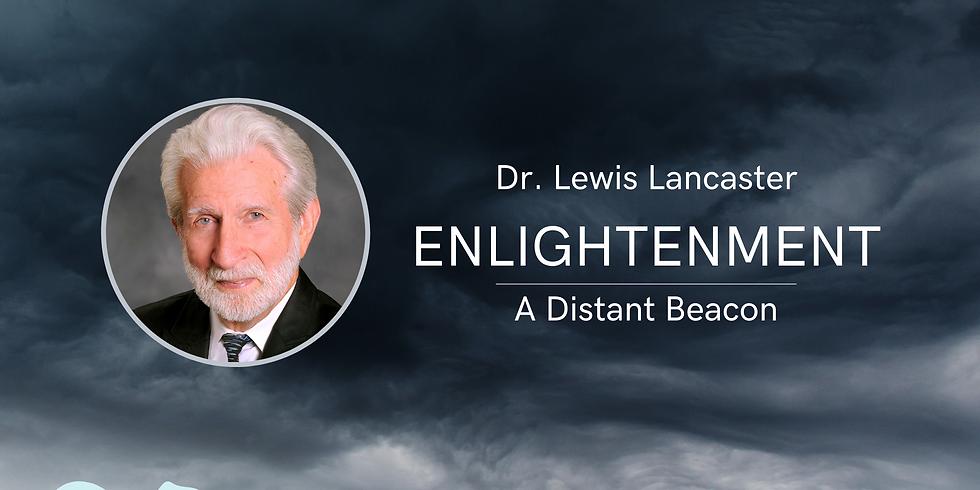Dr. Lewis Lancaster - Enlightenment: A Distant Beacon