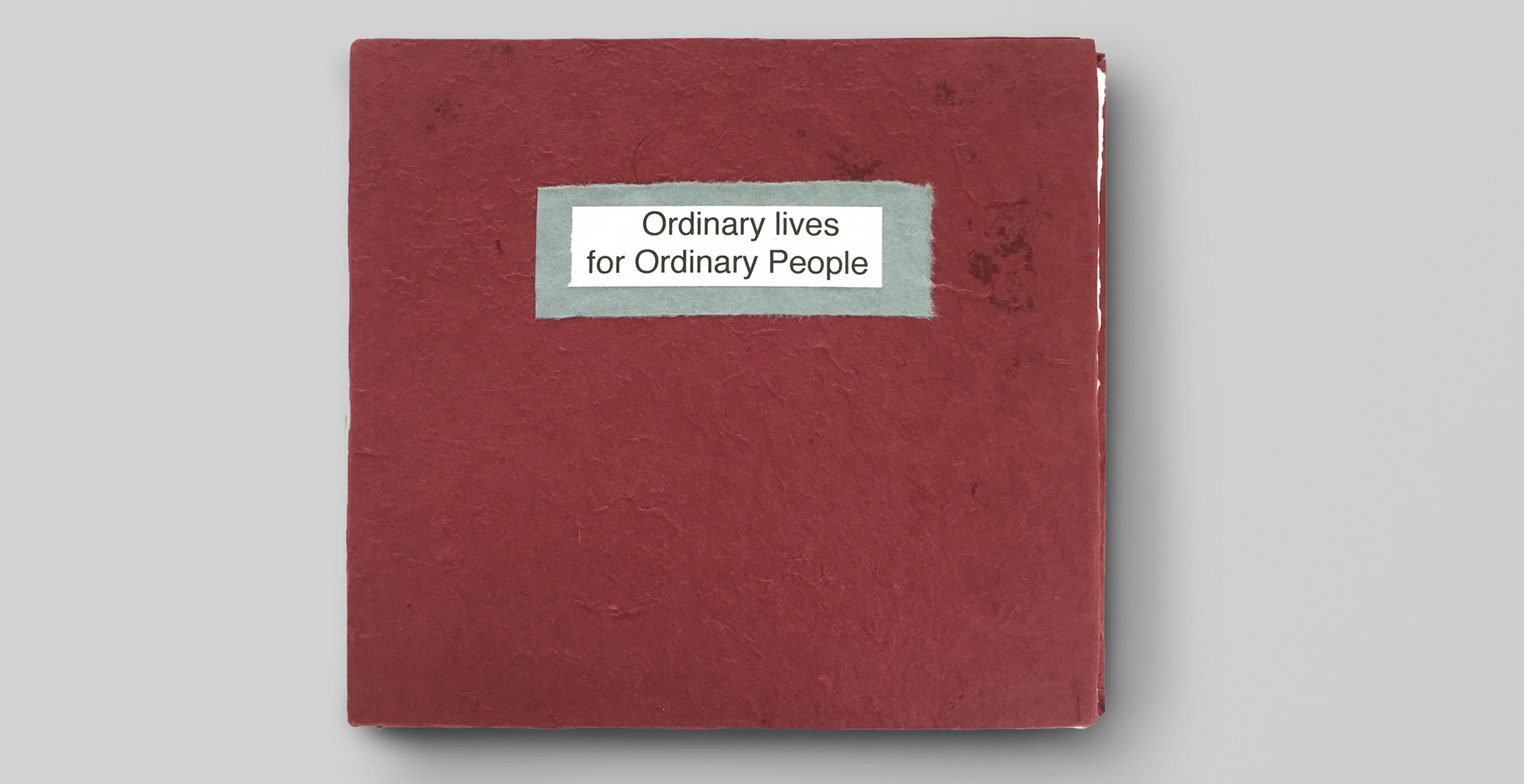 Ordinary lives for ordinary people