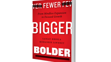 Fewer, Bigger, Bolder: From Mindless Expansion to Focused Growth by Sanjay Khosla and Mohanbir Sawhn
