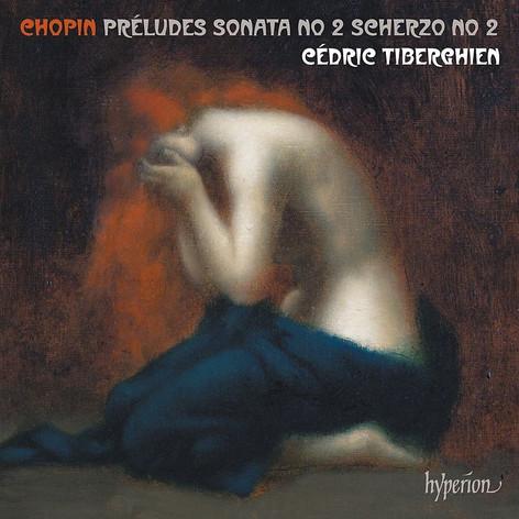 Chopin: Préludes, Piano Sonata No. 2 & Scherzo No. 2