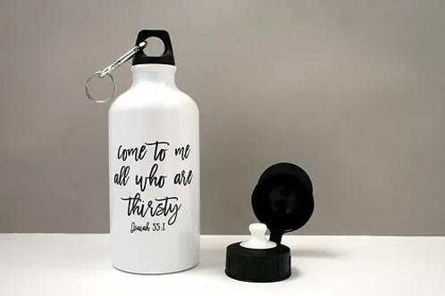 Metal Water Bottle - All who are Thirsty