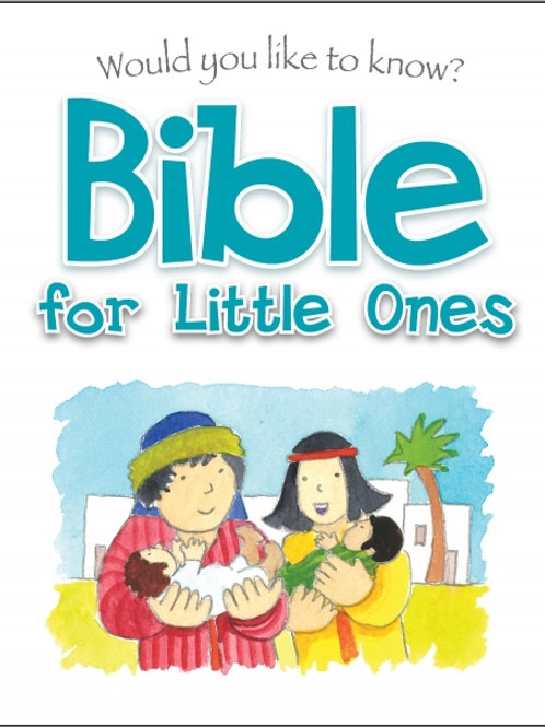Would you like to know? Bible for Little Ones