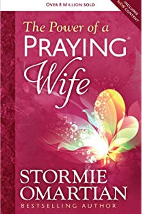 The Power of a Praying Wife by StormieOmartian