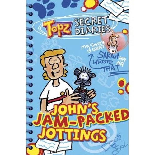 Topz Secret Diaries: John's Jam- packed Jottings