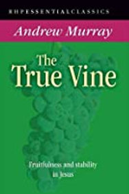 The True Vine - Andrew Murray