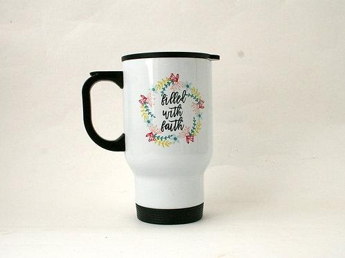 Travel Mug - Filled with faith