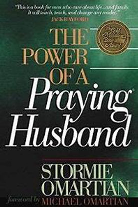 The Power of a Praying Husband by StormieOmartian