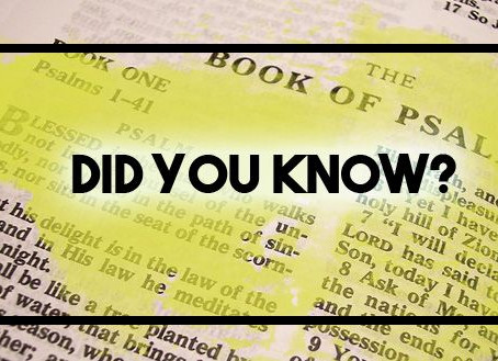 Did You Know? Psalms part 4