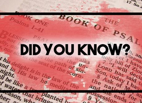 Did You Know: Psalms part 3