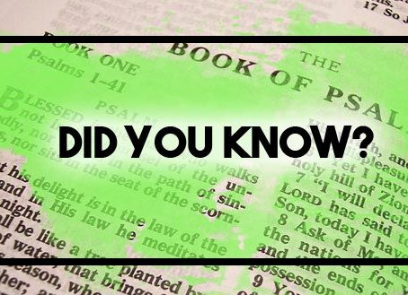 Did You Know: Psalms part 2
