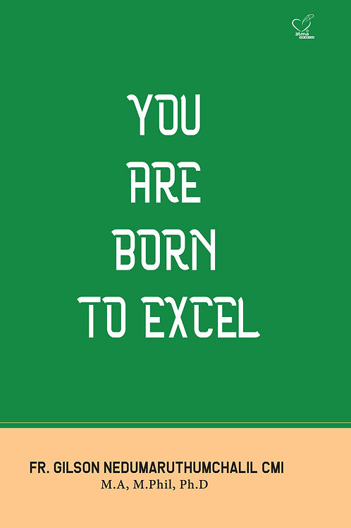 YOU ARE BORN TO EXCEL