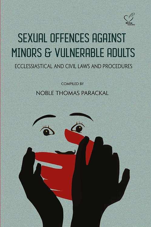 Sexual Offences Against Minors and Vulnerable Adults: Ecclessiastical and Civil