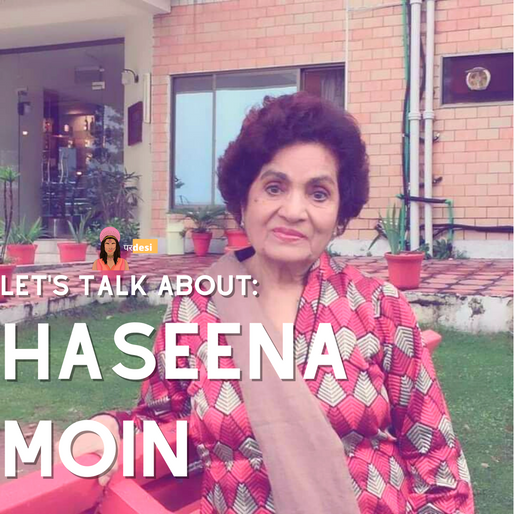 Let's Talk About: Haseena Moin