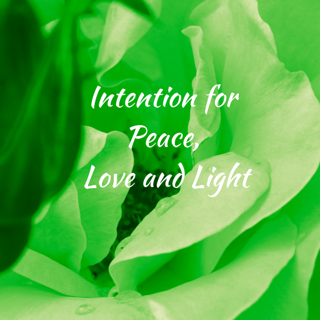 Intentions for Peace, Love and Light